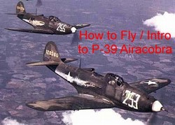 How to Fly Intro P-39 Airacobra DVD + Pilot's Manual