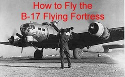 How to Fly the Boeing B-17 Flying Fortress DVD + Pilot's Manual