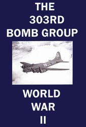 The 303rd Bomb Group B-17 ETO 8th Air Force WWII DVD