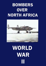 Bombers Over North Africa B-17 B-24 B-25 B-26 WWII DVD