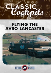 Flying the Avro Lancaster DVD - Classic Cockpits